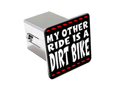 My Other Ride Is A Dirt Bike 2 Chrome Tow Trailer Hitch Cover Plug